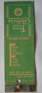 "Fern Cafeteria matchbook cover, circa 1940. Located in a street level space in the E. Clem Wilson Building, the Fern Cafeteria was noted for ""Exceptionally fine food"" and moderate prices in a 1941 guide book."