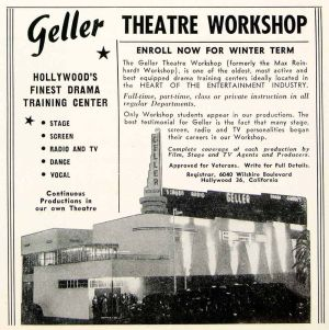 Geller Theatre Workshop advertisement, circa 1948. Vaudevillian and silent film actor Ben Bard established the playhouse and acting school at 6040 Wilshire Boulevard (on the southwest corner of Wilshire and Orange Grove Drive) in 1930. Bard departed the business in 1938 to became head of new talent at 20th Century Fox. The theatre and drama school was run by the noted director Max Reinhart until 1941, when management was assumed by Jack Geller who operated as the Geller Theatre Workshop until circa 1959. The building was demolished in 1960 for the construction of Seibu Department Store (later Orbach's, now the Petersen Museum).