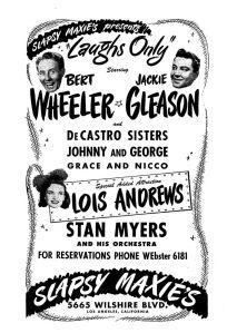 Slapsy Maxie's ad, Bert Wheeler and Jackie Gleason, circa 1945.