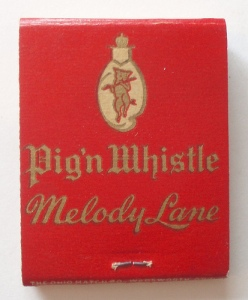 Pig'n Whistle-Melody Lane matchbook cover, circa 1940. Melody Lane was part of the Pig'n Whistle chain of restaurants.