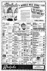 "Ralphs ad, Van Nuys News, April 8, 1946. Accoding to the ad, ""Ralphs closed for three and a half years because of fire and reconstruction limitations..."" During World War II building materials were rationed to support the war effort."