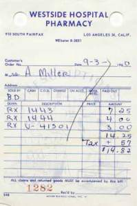 "In 1960, while filming ""The Misfits,"" Marilyn Mornroe had a breakdown and was hospitalized at the Westside Hospital (formerly the Wilshire Sanitarium). This pharmacy receipt was issed to her husband, playwright Arthur Miller, for her medications."